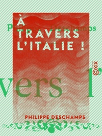 Philippe Deschamps - À travers l'Italie ! - 1903.