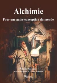 Philippe Deschamps - Alchimie - Pour une autre conception du monde.