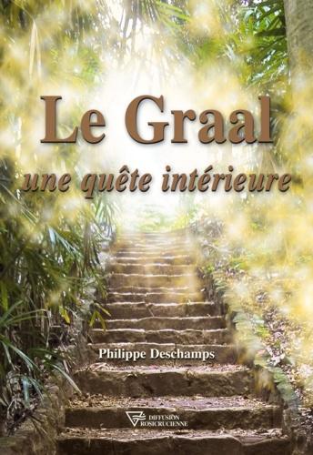 Philippe Deschamps - Le Graal, une quête intérieure.