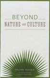 Philippe Descola - Beyond Nature and Culture.
