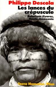 Corridashivernales.be Les lances du crépuscule - Relations jivaros, Haute-Amazonie Image