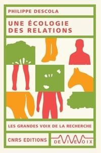 Philippe Descola - Une écologie des relations.