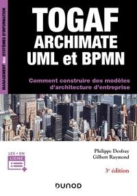 Téléchargement gratuit de livres d'exploration de texte TOGAF, Archimate, UML et BPMN  - Comment construire des modèles d'architecture d'entreprise en francais 9782100806379 MOBI iBook par Philippe Desfray, Gilbert Raymond