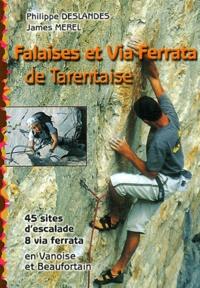 Philippe Deslandes - Falaises et Via Ferrata de Tarentaise. - Ecoles et falaises d'escalade, 45 sites, 8 ferrata.