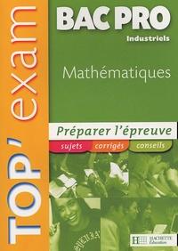 Philippe Deslandres - Top'Exam Mathématiques Bac Pro Industriels.