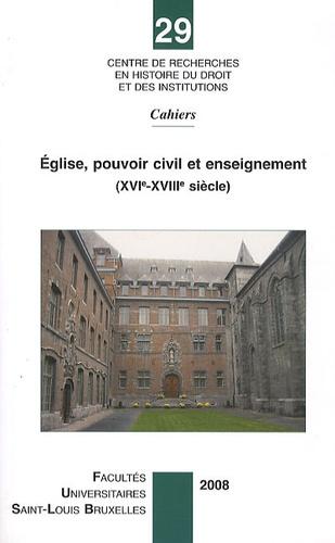 Philippe Desmette - Eglise, pouvoir civil et enseignement (XVIe-XVIIIe siècle).