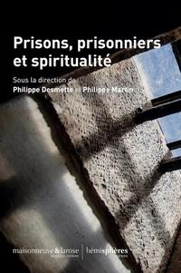 Philippe Desmette et Philippe Martin - Prisons, prisonniers et spiritualité.