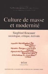 Philippe Despoix et Nia Perivolaropoulou - Culture de masse et modernité. - Siegfried Kracauer sociologue, critique, écrivain.
