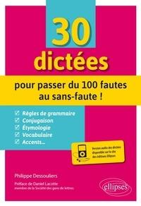 Philippe Dessouliers - 30 dictées pour passer du 100 fautes au sans-faute !.