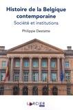 Philippe Destatte - Société et institutions de la Belgique de 1830 à nos jours.