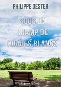 Philippe Dester - Sous le champ de nuages blancs.