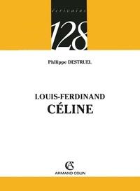 Philippe Destruel - Louis-Ferdinand CÉLINE.