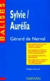 """Philippe Destruel - """"Sylvie"""", """"Aurélia"""" , Gérard de Nerval - Des repères pour situer l'auteur...."""