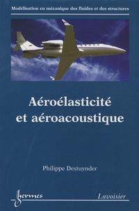 Aéroélasticité et aéroacoustique - Philippe Destuynder |