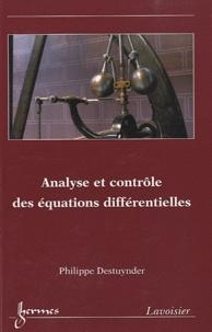 Analyse et contrôle des équations différentielles - Philippe Destuynder |