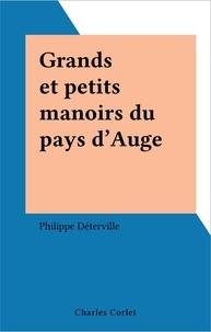 Philippe Déterville - Grands et petits manoirs du Pays d'Auge.