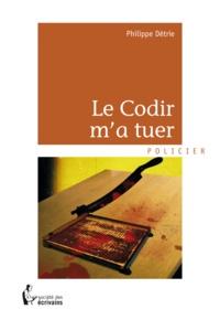Philippe Détrie - Le Codir m'a tuer.