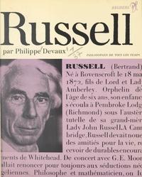 Philippe Devaux et André Robinet - Bertrand Russell - Ou la paix dans la vérité.