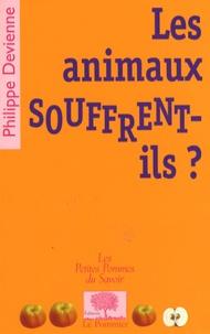 Philippe Devienne - Les animaux souffrent-ils ?.