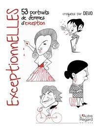 Philippe Devo - ExceptionElles - 61 portraits de femmes d'exception.