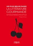 Philippe Di Folco - Les plsu belles pages de la littérature gourmande - De François Rabelais à Marcel Proust.