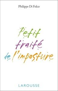 Philippe Di Folco - Petit traité sur l'imposture.