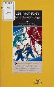Philippe Diemunsch et Max Heigy - Les enfants de l'espace  : Les monstres de la planète rouge.