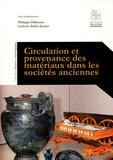 Philippe Dillmann et Ludovic Bellot-Gurlet - Circulation et provenance des matériaux dans les sociétés anciennes.