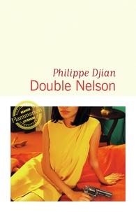 Philippe Djian - Double Nelson.