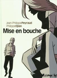 Philippe Djian et Jean-Philippe Peyraud - Mise en bouche.