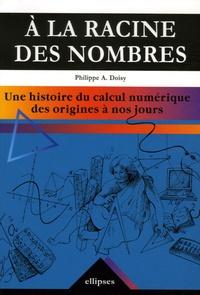 A la racine des nombres - Une histoire du calcul numérique des origines à nos jours.pdf