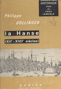 Philippe Dollinger et Paul Lemerle - La Hanse : XIIe-XVIIe siècles.