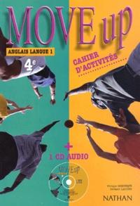 Philippe Dominique et Bernard Lacoste - Move Up Anglais 4e LV1 - Cahier d'activités. 1 CD audio