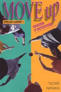 Philippe Dominique et Bernard Lacoste - Move up Anglais 4e LV1 - Cahier d'activités.