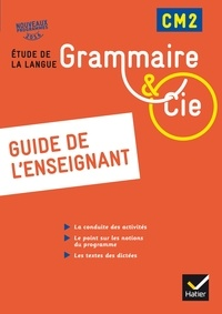 Philippe Dorange - Grammaire et Cie Etude de la langue CM2 - Guide de l'enseignant.