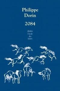 Philippe Dorin - 2084 - Scènes de marionnettes.