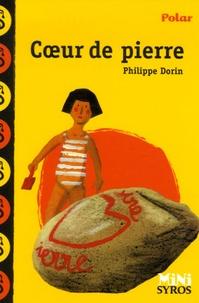 Philippe Dorin - Coeur de pierre.