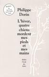 Philippe Dorin - L'hiver, quatre chiens mordent mes pieds et mes mains.
