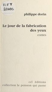 Philippe Dorin - Le jour de la fabrication des yeux.