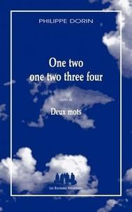 Philippe Dorin - One two one two three four suivi de Deux mots.