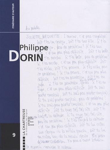 Philippe Dorin - Philippe Dorin, un itinéraire.