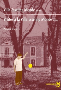 Philippe Dorin - Villa Esseling Monde (théâtre) suivi de Visites à la Villa Esseling Monde (contes).