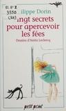Philippe Dorin - Vingt secrets pour apercevoir les fées.