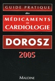 Philippe Dorosz - Guide pratique des médicaments en cardiologie.