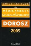 Philippe Dorosz - Guide pratique des médicaments en neuro-psychiatrie.