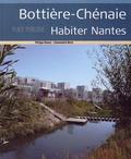 Philippe Dossal et Emmanuelle Morin - Bottière-Chénaie : habiter Nantes.