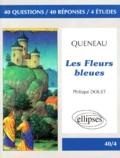 """Philippe Douet - Raymond Queneau, """"Les fleurs bleues"""" - 40 questions, 40 réponses, 4 études."""