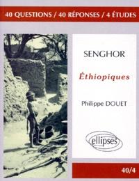 """Philippe Douet - Senghor, """"Éthiopiques"""" - 40 questions, 40 réponses, 4 études."""