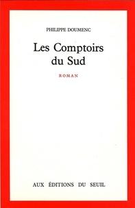 Philippe Doumenc - Les Comptoirs du Sud.