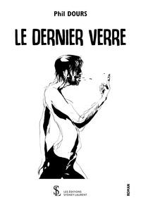 Philippe Dours - Le dernier verre.